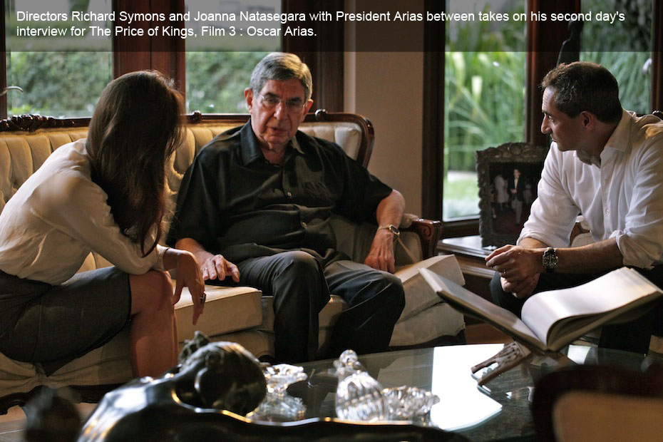 With President Arias between takes on his second day's interview, Directors Richard Symons and Joanna Natasegara for The Price of Kings, Film 3 : Oscar Arias